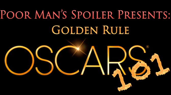 Golden Rule: Oscars 101 or Oscars for Dummies