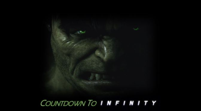Countdown to Infinity: A Quick Look at The Incredible Hulk